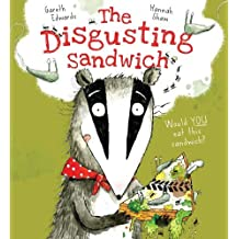The Disgusting Sandwich by Edwards, Gareth (2013) Paperback