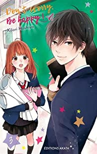 Dont worry, Be happy, tome 3 par Kaori Hoshiya