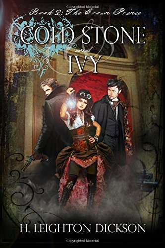 Cold Stone & Ivy Book 2: The Crown Prince (The Empire of Steam, Band 2) (Empire-band The Crown)