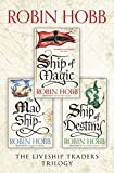 The Complete Liveship Traders Trilogy: Ship of Magic, The Mad Ship, Ship of Destiny (English Edition)