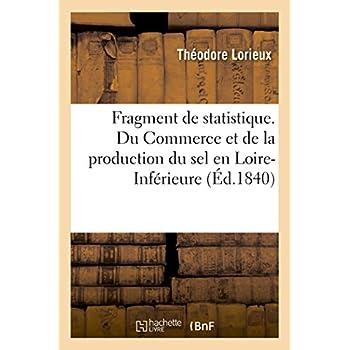 Fragment de statistique. Du Commerce et de la production du sel en Loire-Inférieure