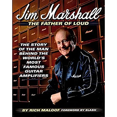 Jim Marshall - The Father of Loud: The Story of the Man Behind the World's Most Famous Guitar