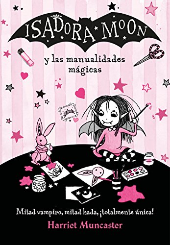 Isadora Moon y las manualidades mágicas (Isadora Moon) (Infantil) por Harriet Muncaster