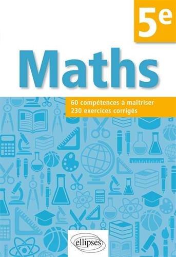 Maths 60 Compétences à Maîtriser 230 Exercices Corrigés 5e par Christophe Poulain
