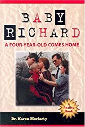 Baby Richard: A Four-Year-Old Comes Home by Karen Moriarty (2004-01-02)