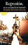 Regresión, en un sendero de mi memoria par Almudena Hernandez Martinez