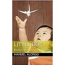 Little Boy: Relatos que nunca ocurrieron
