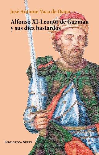 Alfonso XI-Leonor de Guzmán y sus diez bastardos (Libros singulares) por José Antonio Vaca de Osma