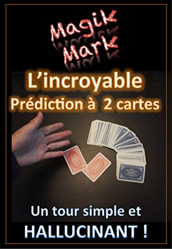 Tour de Magie - L'incroyable prédiction à 2 cartes (Magik Mark t. 3) par Mark Magik
