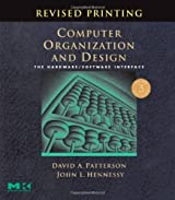 Computer Organization and Design: The Hardware/Software Interface. Third Edition, Revised by David A. Patterson (2007-06-20)