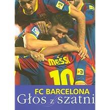 FC Barcelona Glos z szatni