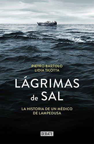 Lágrimas de sal: La historia de un médico de Lampedusa por Pietro Bartolo