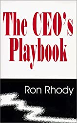 The CEO's Playbook by Ron Rhody (1999-06-01)
