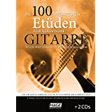 Die 100 wichtigsten Etüden für klassische Gitarre mit 2 CDs: Eine einzigartige Sammlung leichter, mittelschwerer und schwerer Etüden