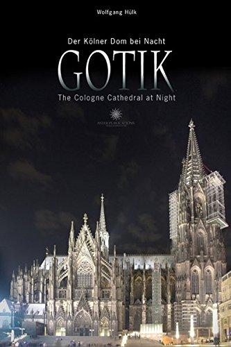 Gotik: Der Kölner Dom bei Nacht