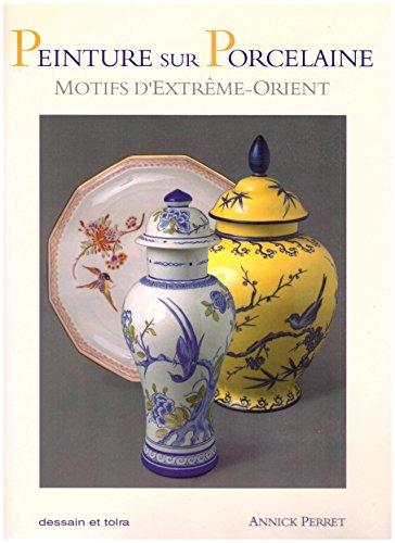Peinture sur porcelaine : Motifs d'Extrême-Orient