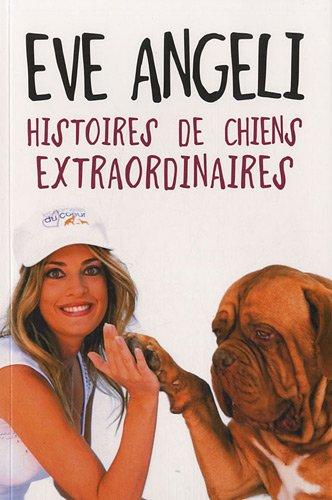 Histoires de chiens extraordinaires