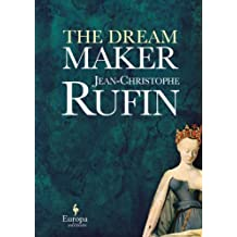 The Dream Maker by Jean-Christophe Rufin (2013-11-05)