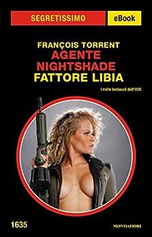 Agente Nightshade Fattore Libia (Segretissimo) di [Torrent, Francois]