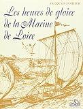 Les heures de gloire de la Marine de Loire