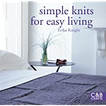 Simple Knits for Easy Living by Erika Knight (2011-09-06)