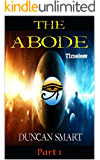 The Abode, Part 1: Timeless