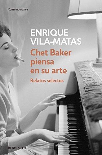 Chet Baker piensa en su arte: Relatos selectos (CONTEMPORANEA)