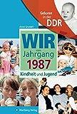 Geboren in der DDR. Wir vom Jahrgang 1987 Kindheit und Jugend (Aufgewachsen in der DDR): 30. Geburtstag - Anne Grunert