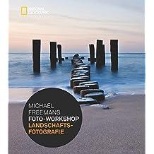 Michael Freemans Foto-Workshop Landschaftsfotografie