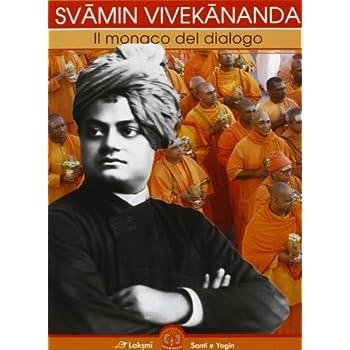Svami Vivekananda. Il Monaco Del Dialogo