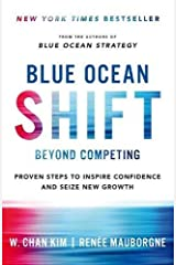 Blue Ocean Shift: Beyond Competing - Proven Steps to Inspire Confidence and Seize New Growth Hardcover