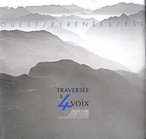 Ouest/Pyrénées/Est : Traversée à 4 voix par Didier Sorbé