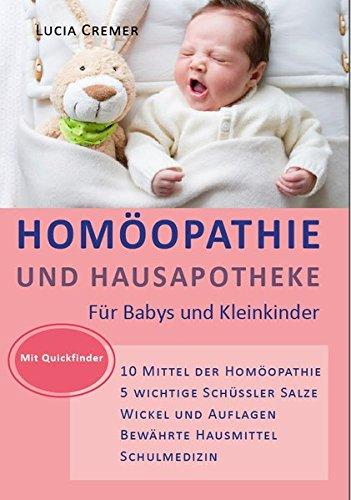 Homöopathie und Hausapotheke: für Babys und Kleinkinder