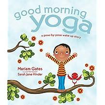 Good Morning Yoga: A Pose-by-Pose Wake Up Story (English Edition)