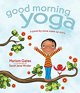 Good Morning Yoga: A Pose-by-Pose Wake Up Story (Good Night Yoga Book 2) (English Edition)