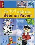 Die 101 schönsten Ideen mit Papier: Fensterbilder, Karten, Deko etc. Für Familien und Kinder