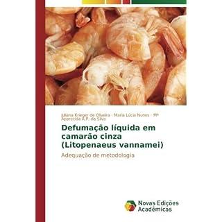 Defuma????o l??quida em camar??o cinza (Litopenaeus vannamei): Adequa????o de metodologia by Juliana Krieger de Oliveira (2015-08-28)