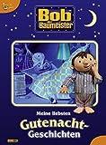 Bob der Baumeister, Band 1: Meine liebsten Gutenacht-Geschichten