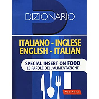 Dizionario Inglese. Italiano-Inglese, Inglese-Italiano. Special Insert On Food. Le Parole Dell'alimentazione. Ediz. Bilingue