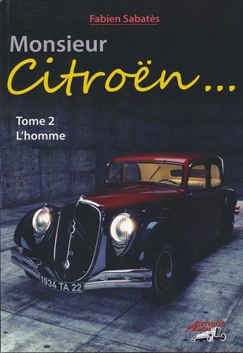 Monsieur Citroën... : Tome 2, L'homme