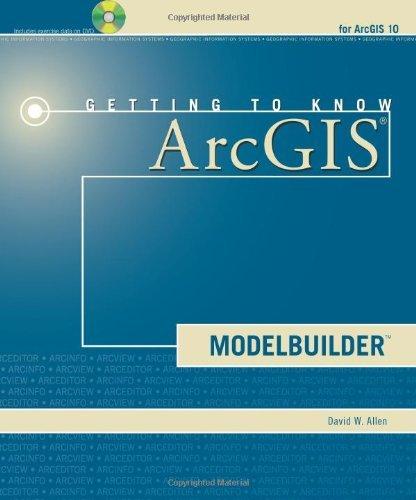Getting to Know ArcGIS ModelBuilder by David W. Allen (2011-06-01)
