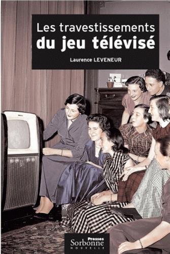 Les travestissements du jeu télévisé : Histoire et analyse d'un genre protéiforme : 1950-2004