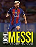 Lionel Messi: The Ultimate Fan Book