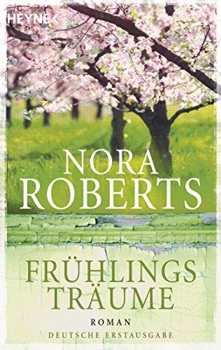 Frühlingsträume: Roman (Der Jahreszeitenzyklus 1)