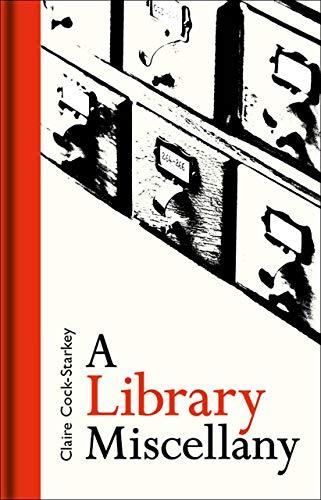 A Library Miscellany por Claire Cock-Starkey