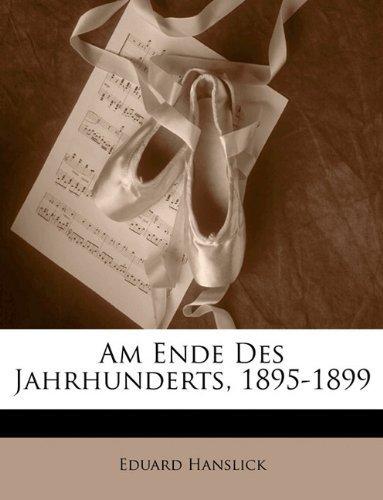 Am Ende Des Jahrhunderts, 1895-1899 by Hanslick, Eduard (2010) Paperback