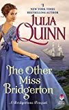 The Other Miss Bridgerton: A Bridgertons Prequel - Julia Quinn