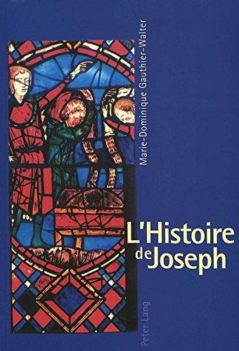 L'Histoire de Joseph: Les Fondements d'Une Iconographie Et Son Développement Dans l'Art Monumental Français Du XIII E Siècle par Marie-Dominique Gauthier-Walter