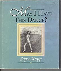 May I have this dance? by Joyce Rupp (1992-08-02)