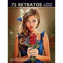 75 Retratos por Hernan Rodriguez: Iluminación y Técnicas de Posturas para Fotógrafos de Retrato